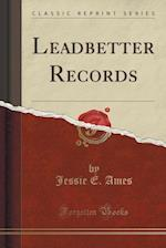 Leadbetter Records (Classic Reprint) af Jessie E. Ames