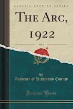 The Arc, 1922, Vol. 4 (Classic Reprint)