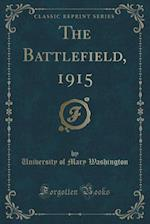 The Battlefield, 1915 (Classic Reprint) af University of Mary Washington