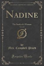 Nadine, Vol. 1 of 2: The Study of a Woman (Classic Reprint)