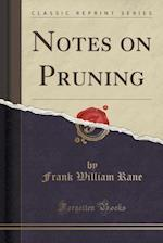 Notes on Pruning (Classic Reprint)