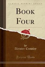 Book Four (Classic Reprint) af Aleister Crowley