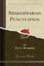 Shakespearian Punctuation (Classic Reprint)