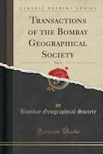 Transactions of the Bombay Geographical Society, Vol. 17 (Classic Reprint)
