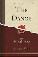 The Dance (Classic Reprint)