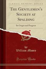 The Gentlemen's Society at Spalding