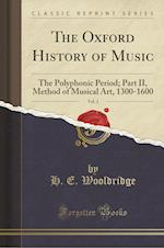 The Oxford History of Music, Vol. 2