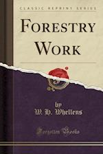 Forestry Work (Classic Reprint)