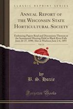 Annual Report of the Wisconsin State Horticultural Society, Vol. 21