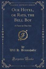Our Hotel, or Rats, the Bell Boy af Will H. Brunnhofer