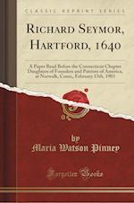 Richard Seymor, Hartford, 1640