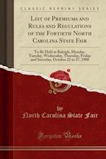 List of Premiums and Rules and Regulations of the Fortieth North Carolina State Fair