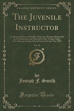 The Juvenile Instructor, Vol. 42: An Illustrated Semi-Monthly Magazine, Designed Expressly for the Education and Elevation of the Young; Organ of the