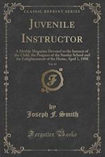 Juvenile Instructor, Vol. 43: A Mothly Magazine Devoted to the Interest of the Child, the Progress of the Sunday School and the Enlightenment of the H
