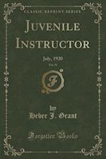 Juvenile Instructor, Vol. 55: July, 1920 (Classic Reprint)
