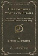 Herefordshire Words and Phrases af Francis T. Havergal