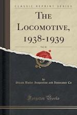 The Locomotive, 1938-1939, Vol. 42 (Classic Reprint)