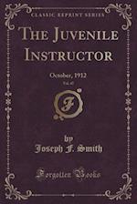 The Juvenile Instructor, Vol. 47
