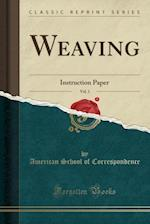 Weaving, Vol. 1: Instruction Paper (Classic Reprint)