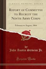 Report of Committee to Recruit the Ninth Army Corps