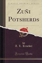 Zuni Potsherds (Classic Reprint)