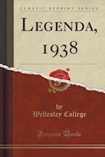 Legenda, 1938 (Classic Reprint)