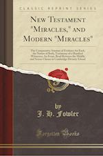 New Testament Miracles, and Modern Miracles