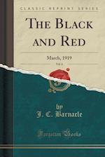 The Black and Red, Vol. 6: March, 1919 (Classic Reprint)