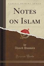 Notes on Islam (Classic Reprint)