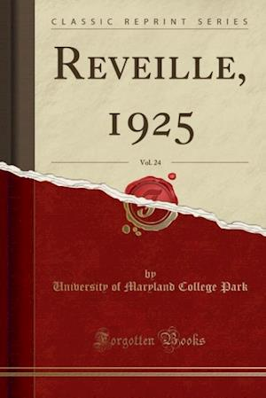 Bog, hæftet Reveille, 1925, Vol. 24 (Classic Reprint) af University of Maryland College Park
