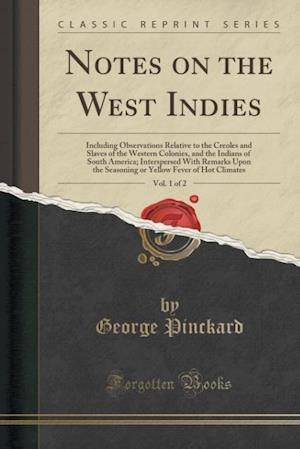 Bog, paperback Notes on the West Indies, Vol. 1 of 2 af George Pinckard