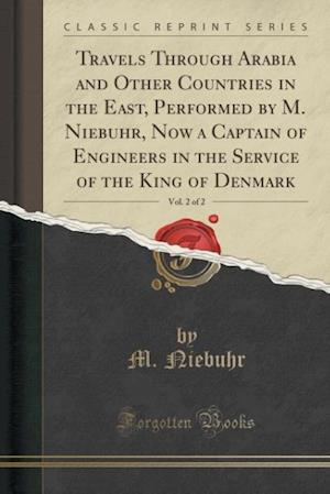 Bog, hæftet Travels Through Arabia and Other Countries in the East, Performed by M. Niebuhr, Now a Captain of Engineers in the Service of the King of Denmark, Vol af M. Niebuhr