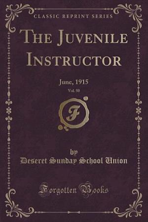 The Juvenile Instructor, Vol. 50