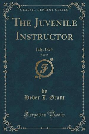 Bog, paperback The Juvenile Instructor, Vol. 59 af Heber J. Grant