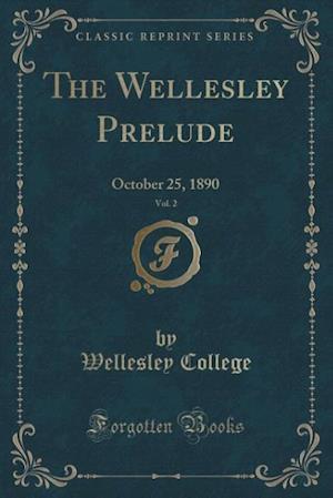 Bog, paperback The Wellesley Prelude, Vol. 2 af Wellesley College
