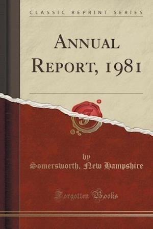 Bog, paperback Annual Report, 1981 (Classic Reprint) af Somersworth New Hampshire