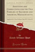 Additions and Corrections for the Old Families of Salisbury and Amesbury, Massachusetts