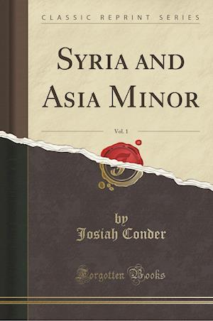 Bog, hæftet Syria and Asia Minor, Vol. 1 (Classic Reprint) af Josiah Conder