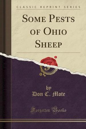 Bog, paperback Some Pests of Ohio Sheep (Classic Reprint) af Don C. Mote