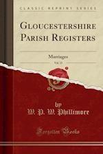 Gloucestershire Parish Registers, Vol. 15