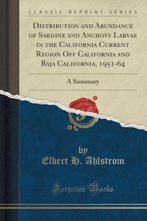 Bog, paperback Distribution and Abundance of Sardine and Anchovy Larvae in the California Current Region Off California and Baja California, 1951-64 af Elbert H. Ahlstrom