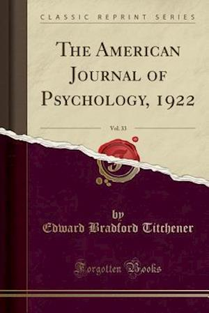 Bog, paperback The American Journal of Psychology, 1922, Vol. 33 (Classic Reprint) af Edward Bradford Titchener