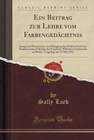 Bog, paperback Ein Beitrag Zur Lehre Vom Farbengedachtnis af Sally Loeb