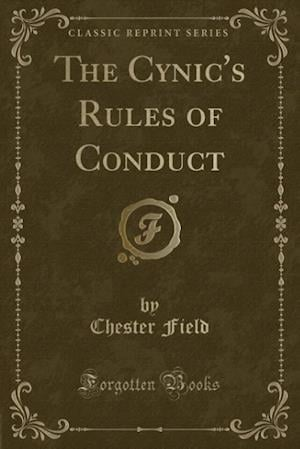 Bog, paperback The Cynic's Rules of Conduct (Classic Reprint) af Chester Field