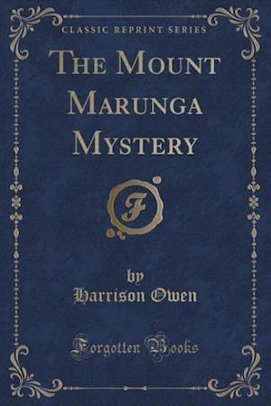 The Mount Marunga Mystery (Classic Reprint)