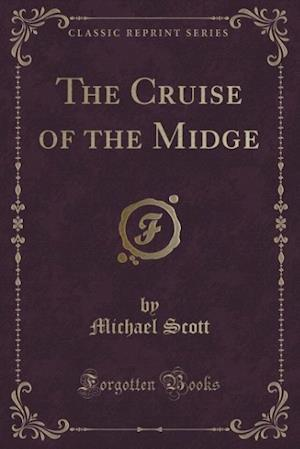 Bog, hæftet The Cruise of the Midge (Classic Reprint) af Michael Scott