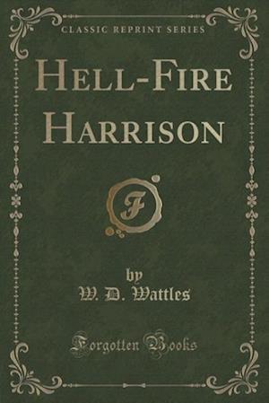 Hell-Fire Harrison (Classic Reprint)