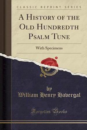Bog, paperback A History of the Old Hundredth Psalm Tune af William Henry Havergal