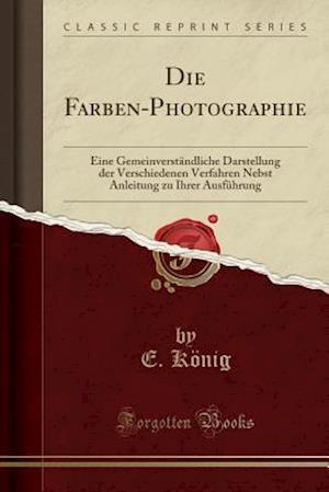 Bog, paperback Die Farben-Photographie af E Konig