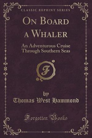 Bog, paperback On Board a Whaler af Thomas West Hammond